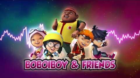 BoBoiBoy OST BoBoiBoy & Friends