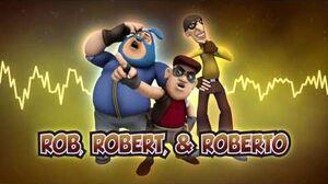 BoBoiBoy OST Rob, Robert, & Roberto Santana