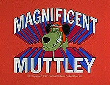 Magnificent Muttley