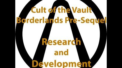 Borderlands Pre Sequel - Cult of the Vault (Research and Development)