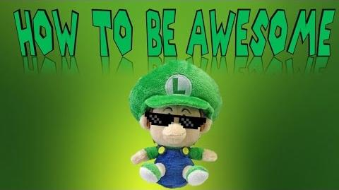 Baby Luigi Presents How to Live an Awesome Life