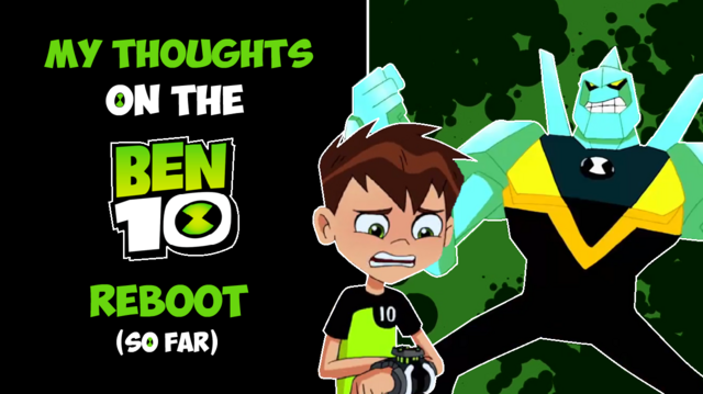 File:Thumbnail My Thoughts on the Ben 10 Reboot.png