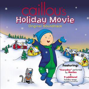 Caillou's Holiday Movie Soundtrack