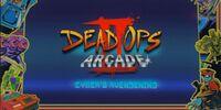 Dead Ops Arcade 2: Cyber's Avengening
