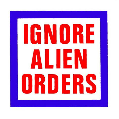 File:Ignore Alien Orders.jpg