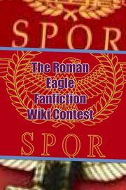 Roman Eagle Fanfiction Wiki Contest