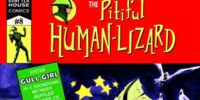 The Pitiful Human Lizard Issue 8