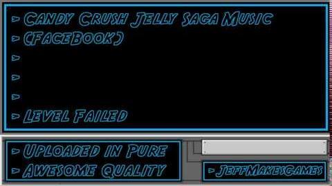 Candy Crush Jelly Saga (FaceBook) Music - Level Failed