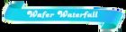 Wafer-Waterfall