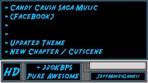 Candy Crush Saga (FaceBook) Music - Updated Theme - New Chapter Cutscene