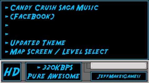 Candy Crush Saga (FaceBook) Music - Updated Theme - Map Screen Level Select