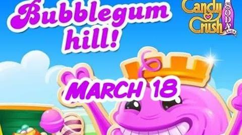Candy Crush Soda Saga - Bubblegum Hill - March 18
