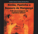 Bimba, Pastinha, Besouro de Manganga…