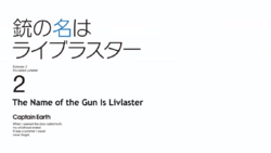 Episode 2 - The Name of the Gun is Livlaster - Title Slate
