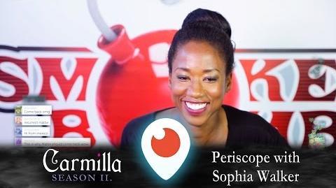 Carmilla Periscope Sophia Walker