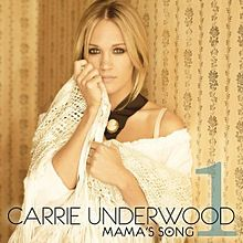 File:220px-Carrie Underwood - Mama's Song.jpg