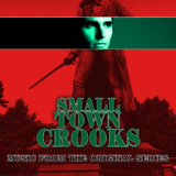 Small Town Crooks Music from the Original Series