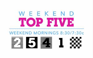 Weekend Top 5