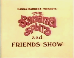 Banana Splits and Friends