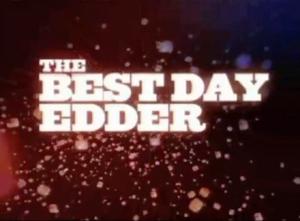 The Best Day Edder
