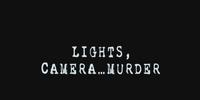 Lights, Camera... Murder