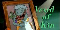 Vexed of Kin