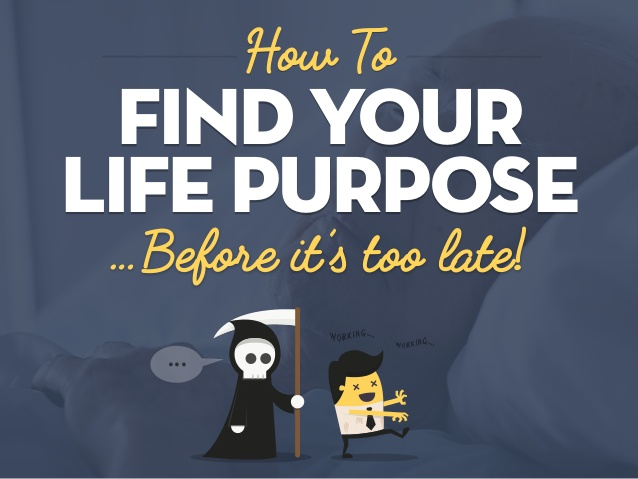 File:How-to-find-your-life-purpose-before-its-too-late-1-638.jpg