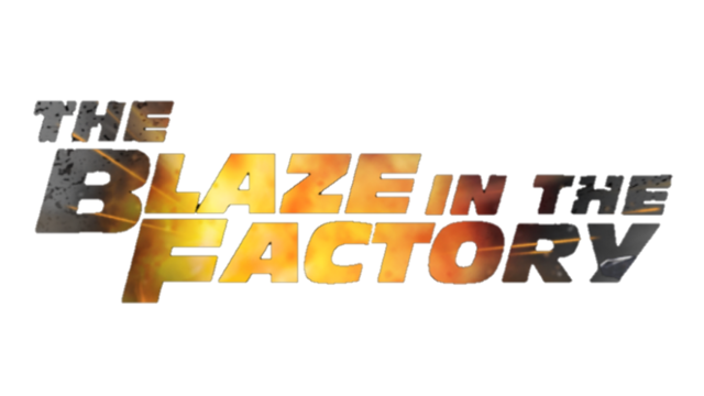File:The Blaze In The Factory TBITF.png