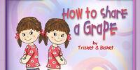 How to Share a Grape