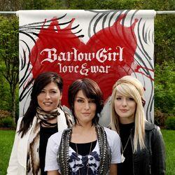 BarlowGirl-Love & War