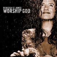 Rebecca St. James-Worship God