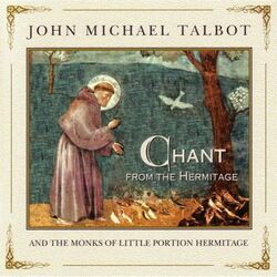 John Michael Talbot-Chant from the Hermitage