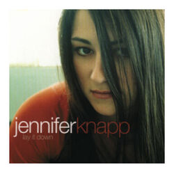 Jennifer Knapp-Lay it Down