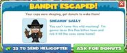 Bandit Sneakin' Sally Escaped! 1