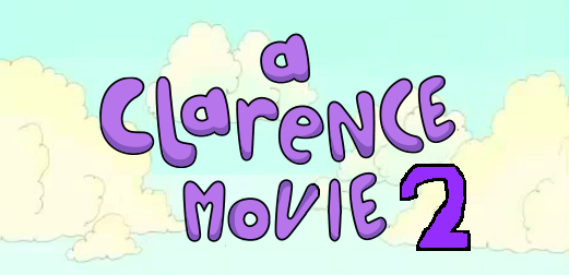 File:A Clarence Movie 2 Title.png