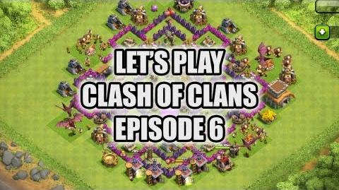 Let's Play - Clash of Clans - Episode 6