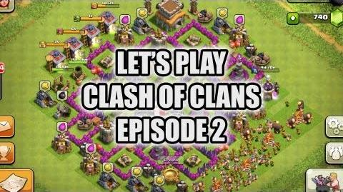 Let's play clash of Clans - Episode 2