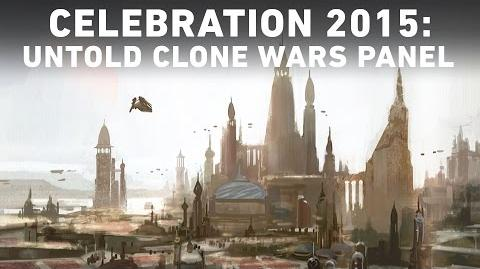 The Untold Clone Wars Panel - Star Wars Celebration Anaheim