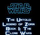 The Untold Legend of Zorin Book I: The Clone Wars