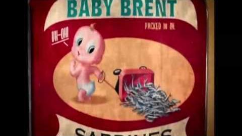 Cuidado Baby Brent!......