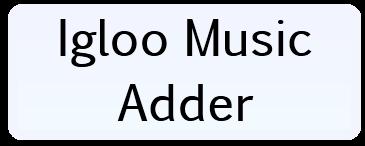 File:Igloo Music Adder.png