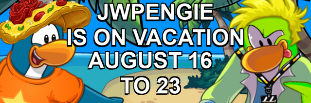 File:JWPENGIE IS ON VACATION AUGUST 16 TO 23.png