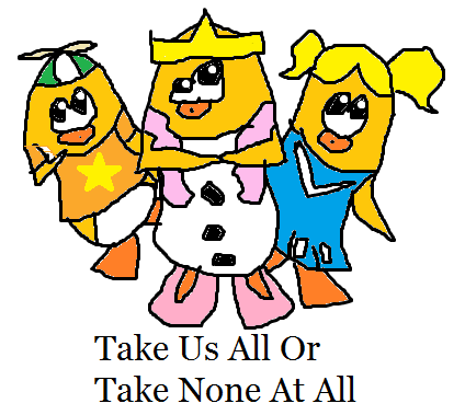 File:Take Us All Or Take None At All!.png