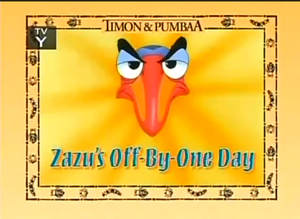 Zazu's off by one day