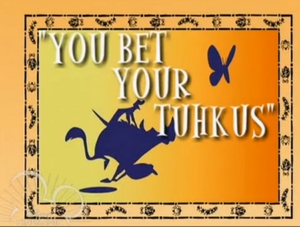 You bet Your Tuhkus