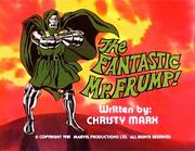 Ep 03 The Fantastic Mr. Frump