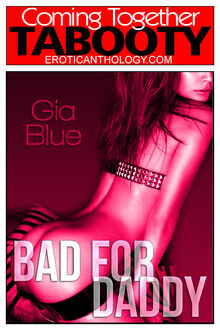 Bad for Daddy (Gia Blue)