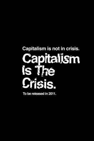 File:Capitalism Is The Crisis.jpg