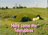 HERE COMES THE TELETUBBIES TITLE CARD