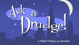 Ask a drudge